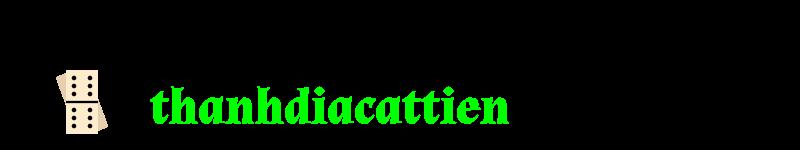 thanhdiacattien.com